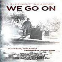 We Go On (2016) Full Movie Watch Online HD Print Free Download