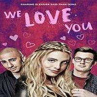 We Love You (2016) Full Movie Watch Online HD Print Free Download