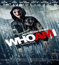 Who Am I (2014) Watch Full Movie Online DVD Print Free Download