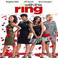 With This Ring (2015) Full Movie Watch Online HD Print Free Download