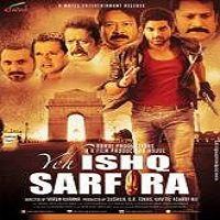 Yeh Ishq Sarfira (2015) Full Movie Watch Online HD Print Free Download