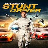Ben Collins Stunt Driver (2015) Hindi Dubbed Full Movie Watch Free Download