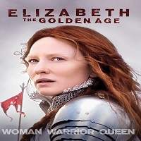 Elizabeth: The Golden Age (2007) Hindi Dubbed Full Movie Watch Online HD Free Download