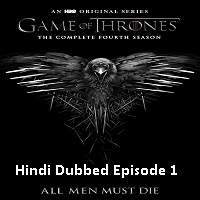 Game Of Thrones Season 4 (2014) Hindi Dubbed [Episode 1] Watch Online HD Free Download