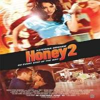 Honey 2 (2011) Hindi Dubbed Full Movie Watch Online HD Print Free Download