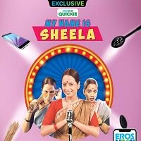 My Name Is Sheela (2019) Season 1 Hindi Complete Watch Online HD Free Download