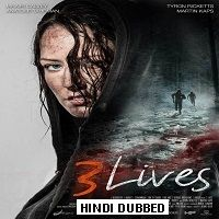 3 Lives (2019) Hindi Dubbed Full Movie Watch Online HD Print Free Download
