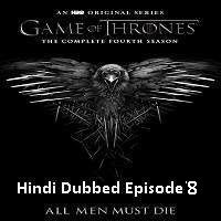 Game Of Thrones Season 4 (2014) Hindi Dubbed [Episode 8] Watch Online HD Free Download
