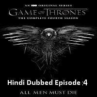 Game Of Thrones Season 4 (2014) Hindi Dubbed [Episode 4] Watch Online HD Free Download