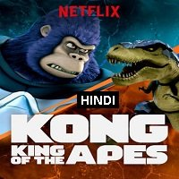 Kong: King of the Apes (2019) Hindi Season 02 Complete Watch Online HD Free Download