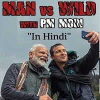 Man Vs Wild with Bear Grylls And PM Modi (2019 TV Series) Hindi Watch Online HD Download