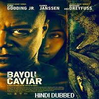Bayou Caviar (2018) Hindi Dubbed Full Movie Watch Online HD Print Free Download