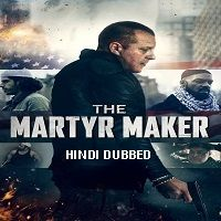 The Martyr Maker (2018) Hindi Dubbed Full Movie Watch Online HD Print Free Download