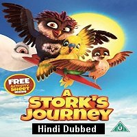 A Stork's Journey (2017) Hindi Dubbed Full Movie Watch Online HD Print Free Download