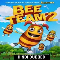 Bee Team 2 (2019) Hindi Dubbed Full Movie Watch Online HD Print Free Download
