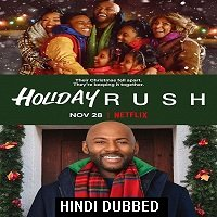 Holiday Rush (2019) Hindi Dubbed Full Movie Watch Online HD Print Free Download