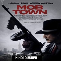 Mob Town (2019) Unofficial Hindi Dubbed Full Movie Watch Online HD Free Download