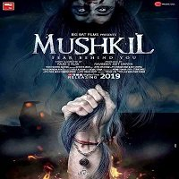 Mushkil: Fear Behind You (2019) Hindi Full Movie Watch Online HD Print Free Download