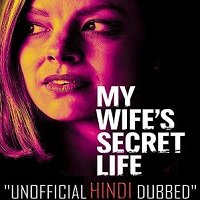 My Wife's Secret Life (2019) Unofficial Hindi Dubbed Full Movie Watch Free Download