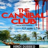 The Cannibal Club (2018) Unofficial Hindi Dubbed Full Movie Watch Online HD Free Download