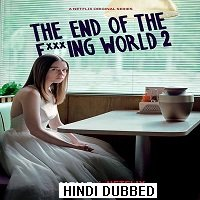 The End of the Fucking World (2019) Hindi Dubbed Season 1 Watch Free Download