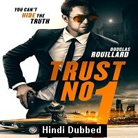 Trust No 1 (2019) Hindi Dubbed Full Movie Watch Online HD Print Free Download