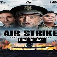 Air Strike (2018) Hindi Dubbed Full Movie Watch Online HD Print Free Download