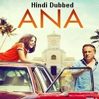 Ana (2019) Unofficial Hindi Dubbed Full Movie Watch Free Download