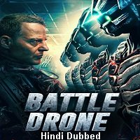 Battle Drone (2018) Hindi Dubbed Full Movie Watch Online HD Free Download