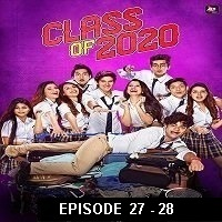 Class of 2020 (2020) Hindi Season 02 [EP 27-28] Watch Online HD Print Free Download