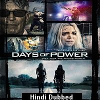 Days of Power (2018) Hindi Dubbed Full Movie Watch Online HD Print Free Download