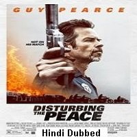 Disturbing The Peace (2020) Unofficial Hindi Dubbed Full Movie Watch Free Download