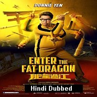 Enter the Fat Dragon (2020) Unofficial Hindi Dubbed Full Movie Watch Free Download