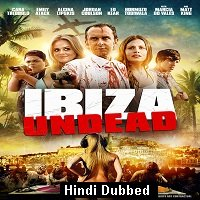 Ibiza Undead (2016) ORG Hindi Dubbed Full Movie Watch Online HD Print Free Download