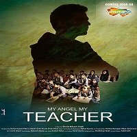 My Angel My Teacher (2019) Hindi Full Movie Watch Online HD Print Free Download