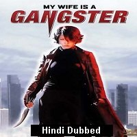 My Wife Is a Gangster (2001) Hindi Dubbed Full Movie Watch Online HD Free Download