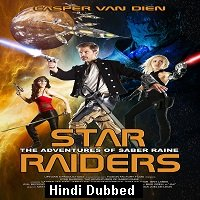 Star Raiders: The Adventures of Saber Raine (2017) ORG Hindi Dubbed Full Movie Watch Free Download