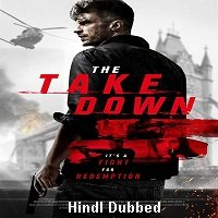 The Take Down (2017) Hindi Dubbed Full Movie Watch Free Download