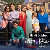 Alexa & Katie (2019) Hindi Dubbed Season 4 Complete Watch Online HD Print Free Download