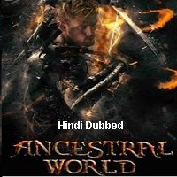 Ancestral World (2020) Unofficial Hindi Dubbed Full Movie Watch Free Download