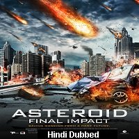 Asteroid: Final Impact (2015) Hindi Dubbed Full Movie Watch Online HD Print Free Download