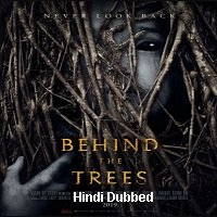 Behind the Trees (2019) Unofficial Hindi Dubbed Full Movie Watch Free Download