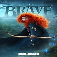 Brave (2012) Hindi Dubbed Full Movie Watch Free Download