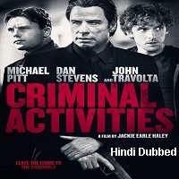 Criminal Activities (2015) Hindi Dubbed ORG Full Movie Watch Online HD Print Free Download