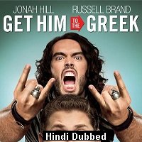 Get Him to the Greek (2010) Hindi Dubbed Full Movie Watch Free Download
