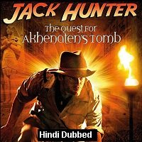 Jack Hunter and the Quest for Akhenaten's Tomb (2008) Hindi Dubbed Full Movie Watch Online HD Print Free Download