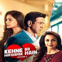 Kehne Ko Humsafar Hain (2019) Hindi Season 2 Complete Watch Online Free Download