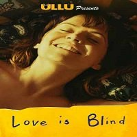 Love Is Blind (2020) Hindi Short UllU Movie Watch Online HD Free Download