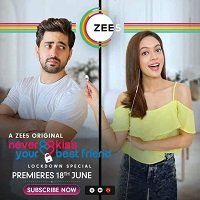 Never Kiss Your Best Friend (Lockdown Special 2020) Hindi Season 1 [EP 1 To 10] Watch Online HD Free Download