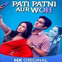 Pati Patni Aur Woh (2020) Hindi Season 1 Complete Watch Online HD Free Download